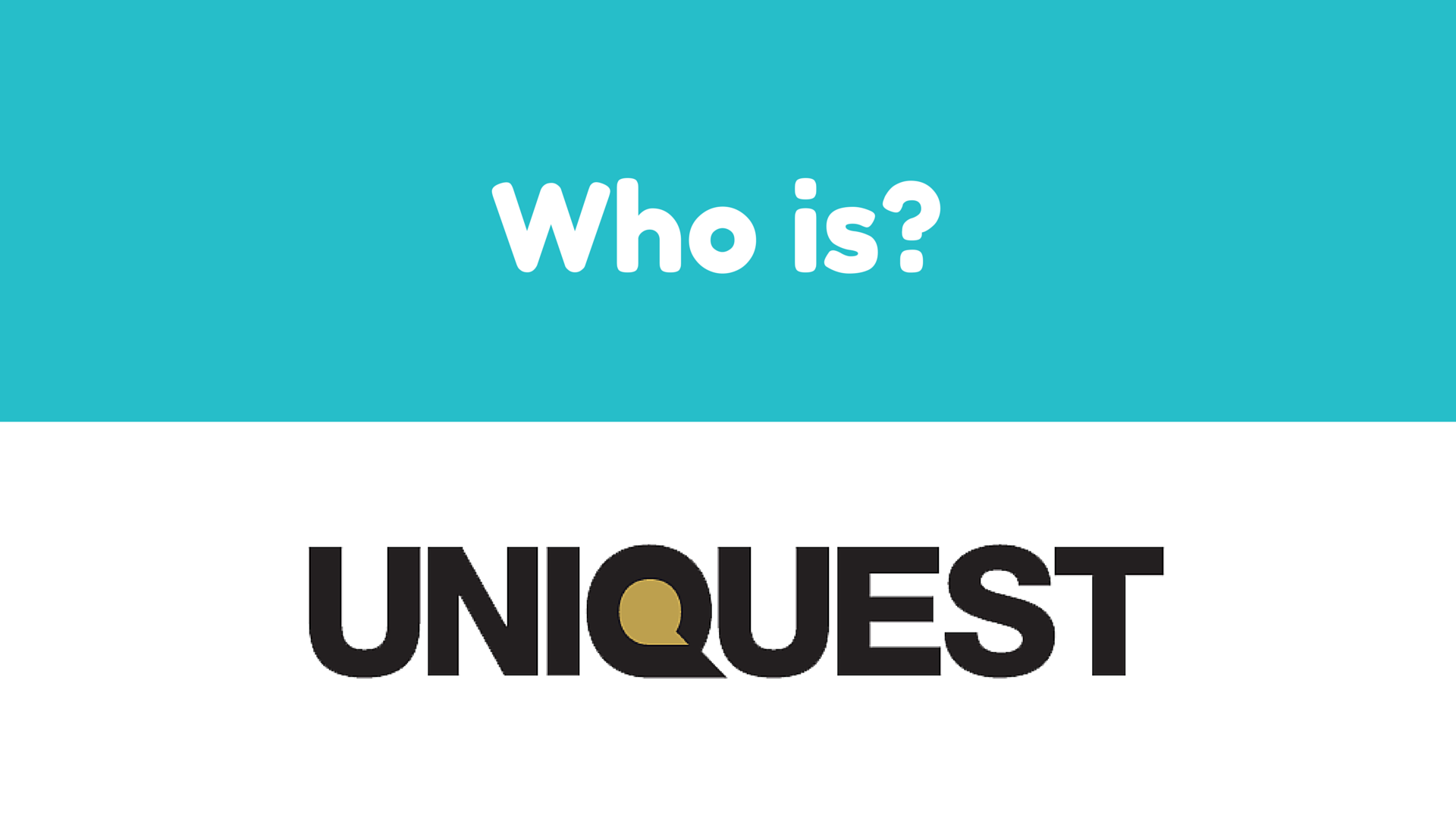 UniQuest and its' role with the Latch-On Program
