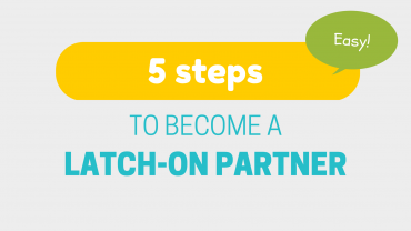 5 easy steps to become a Latch-On Partner [Illustrated]