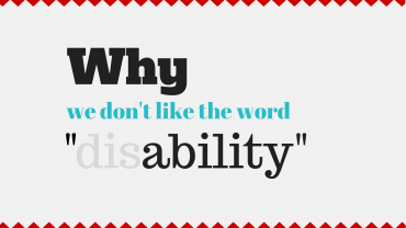"Why we don't like the word ""disability"""